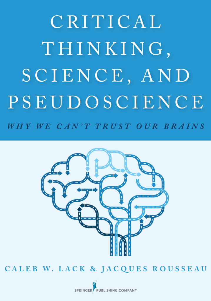"""Critical Thinking, Science and Pseudoscience"" by Caleb Lack and Jacques Rousseau"